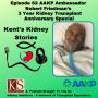 Artwork for Episode 62: AAKP Ambassador Robert Friedman's 3 Year Transplant Anniversary Special
