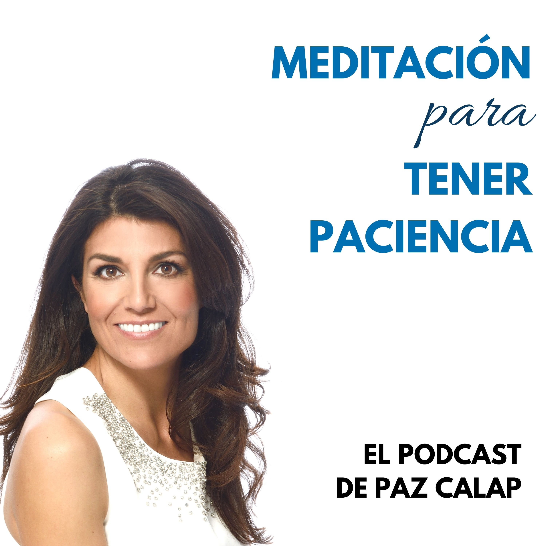 Meditación para tener paciencia - Medita con Paz
