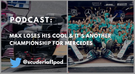 Formula 1 podcast: Max loses his cool & it's another championship for Mercedes