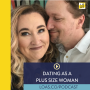 Artwork for Dating As A Plus Size Woman