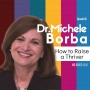 Artwork for 056 How to Raise a Thriver with Michele Borba