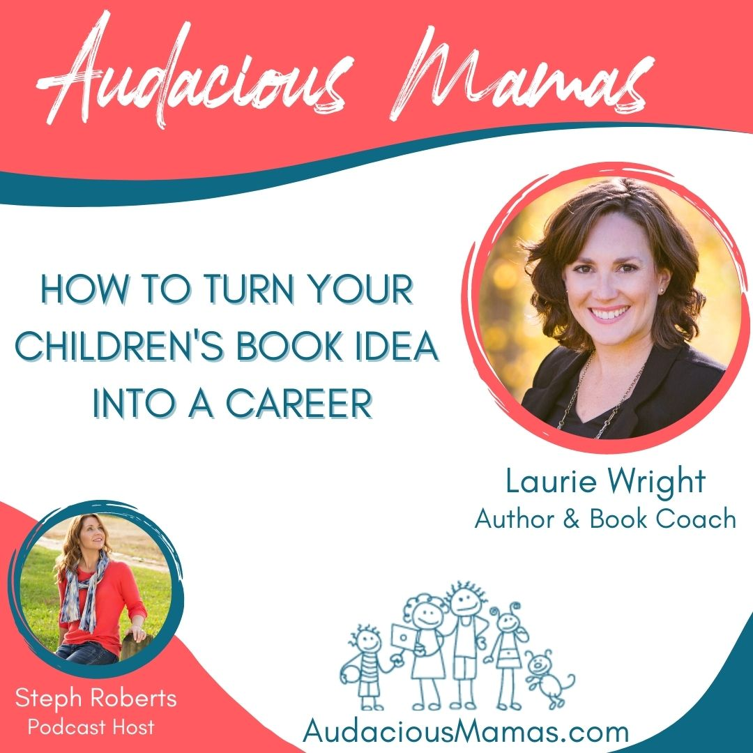 How to turn your children's book idea into a career with Laurie Wright