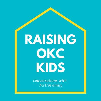 Raising OKC Kids – Conversations with MetroFamily show image