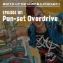 Artwork for Episode 181 - Pun-set Overdrive