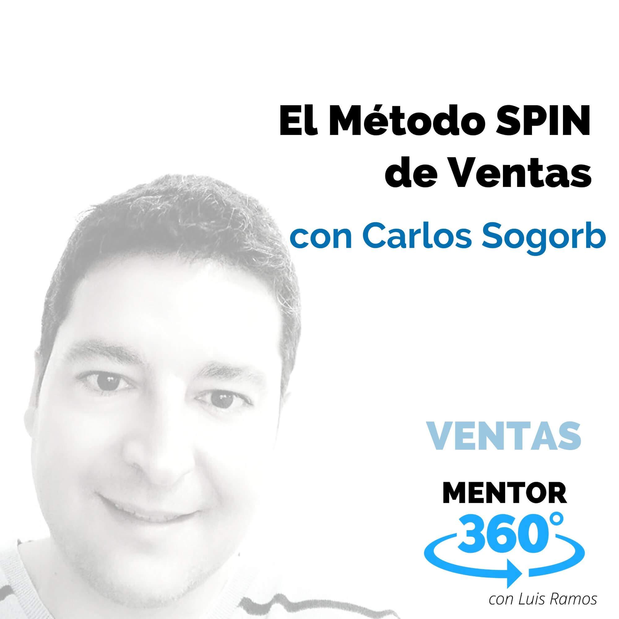 El Método SPIN de Ventas, con Carlos Sogorb - VENTAS
