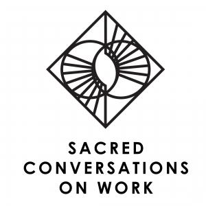 Sacred Conversations on Work
