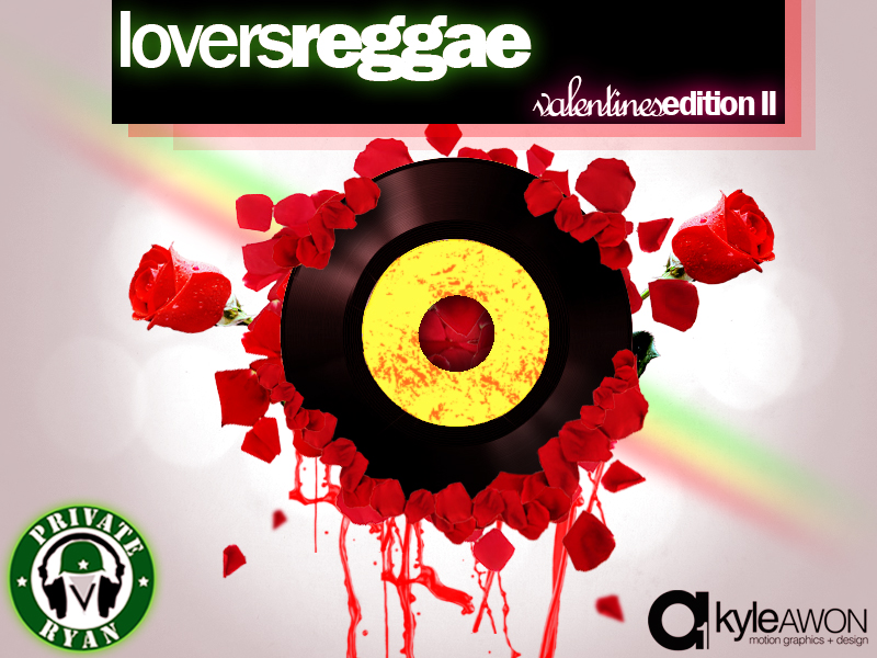 Private Ryan Presents The Lovers Reggae Valentines Mix Part 2