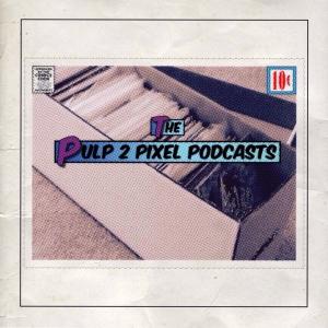 Episode #030 - Pulp 2 Pixel Podcasts: Dr G. vs. Listener Feedback