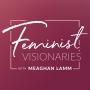 Artwork for Feminist Leadership With Meghan Corneal