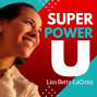 Artwork for #68: What's YOUR Super Power? with Lisa Betts-LaCroix