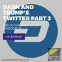 Artwork for Dash and Trump's Twitter part 2 - ABS033