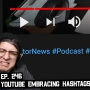 Artwork for 246: YouTube Embraces Hashtags, I Was Correct, and More