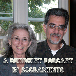 A Buddhist Podcast - Sacramento - Part 1
