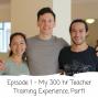 Artwork for #1: My 300 hr Teacher Training Experience, Part 1.
