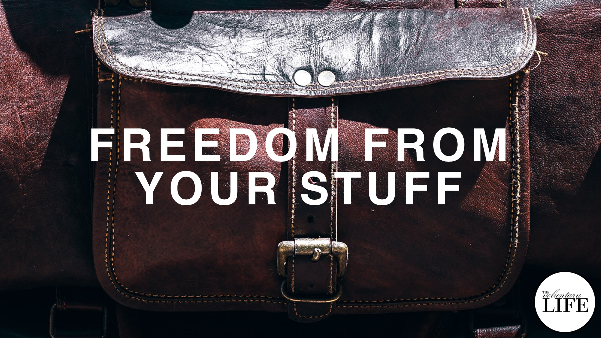 113 Freedom From Your Stuff