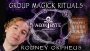 Artwork for Rodney Orpheus on Group Magick Rituals