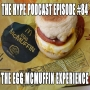 Artwork for The Hype Podcast-Episode 84 The Egg Mcmuffin experience 82816