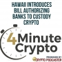 Artwork for Hawaii Introduces Bill Authorizing Banks to Offer Crypto Custody