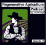 Artwork for Why Regenerative Agriculture with John Kempf