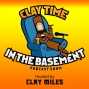 """Artwork for CLAY TIME IN THE BASEMENT"""" EPISODE 091"""