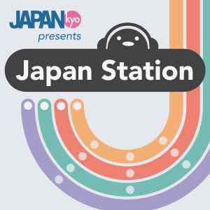 Japan Station: A Podcast by Japankyo.com