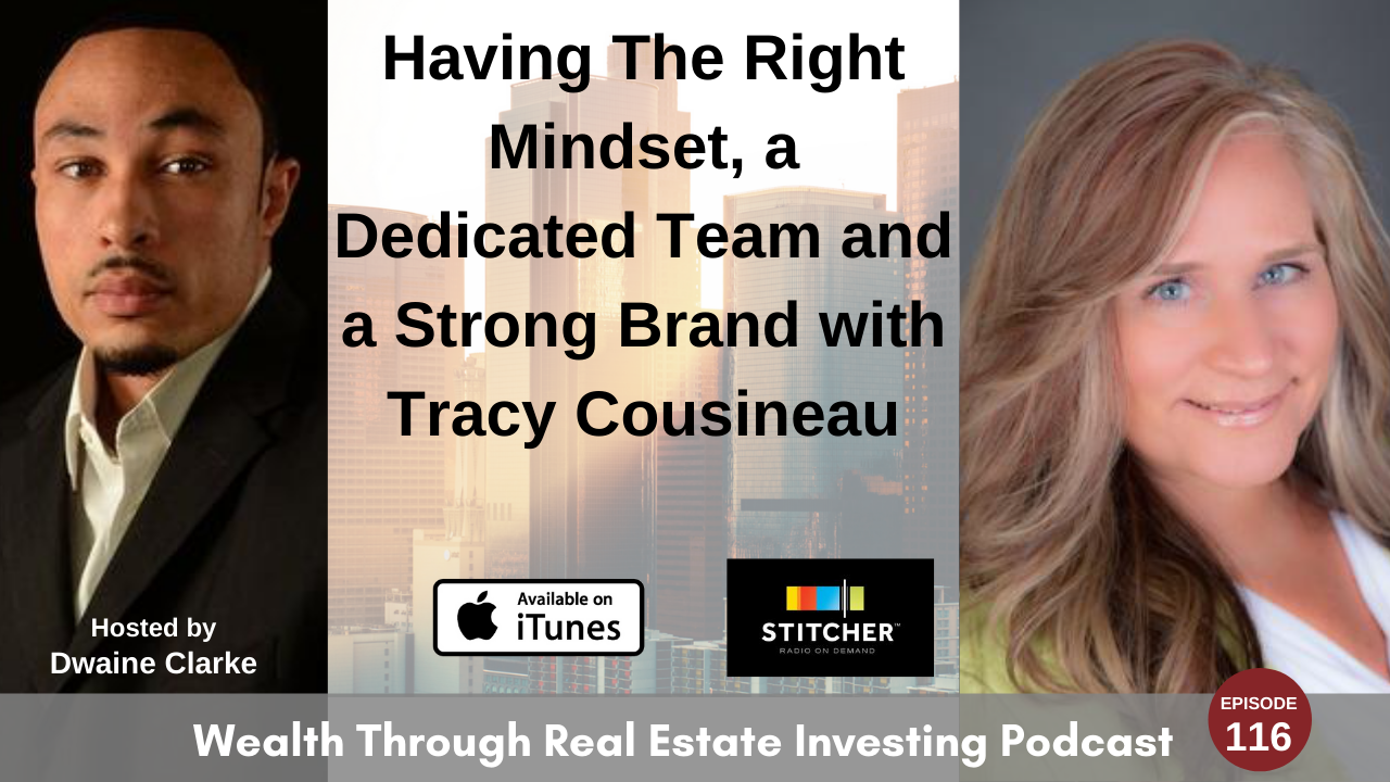 Episode 116 - Having The Right Mindset, a Dedicated Team and a Strong Brand with Tracy Cousineau