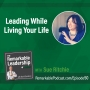 Artwork for Leading While Living Your Life with Sue Ritchie