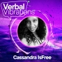 Artwork for Verbal Vibrations w/Cassandra IsFree