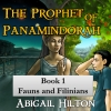 Cover for 'The Prophet of Panamindorah, Book I Fauns and Filinians'