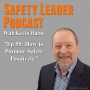 Artwork for Ep 50: How to Promote Safety In A Positive Way