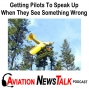 Artwork for 123 Getting Pilots To Speak Up When They See Something Wrong or Spot Risky Behavior + GA News