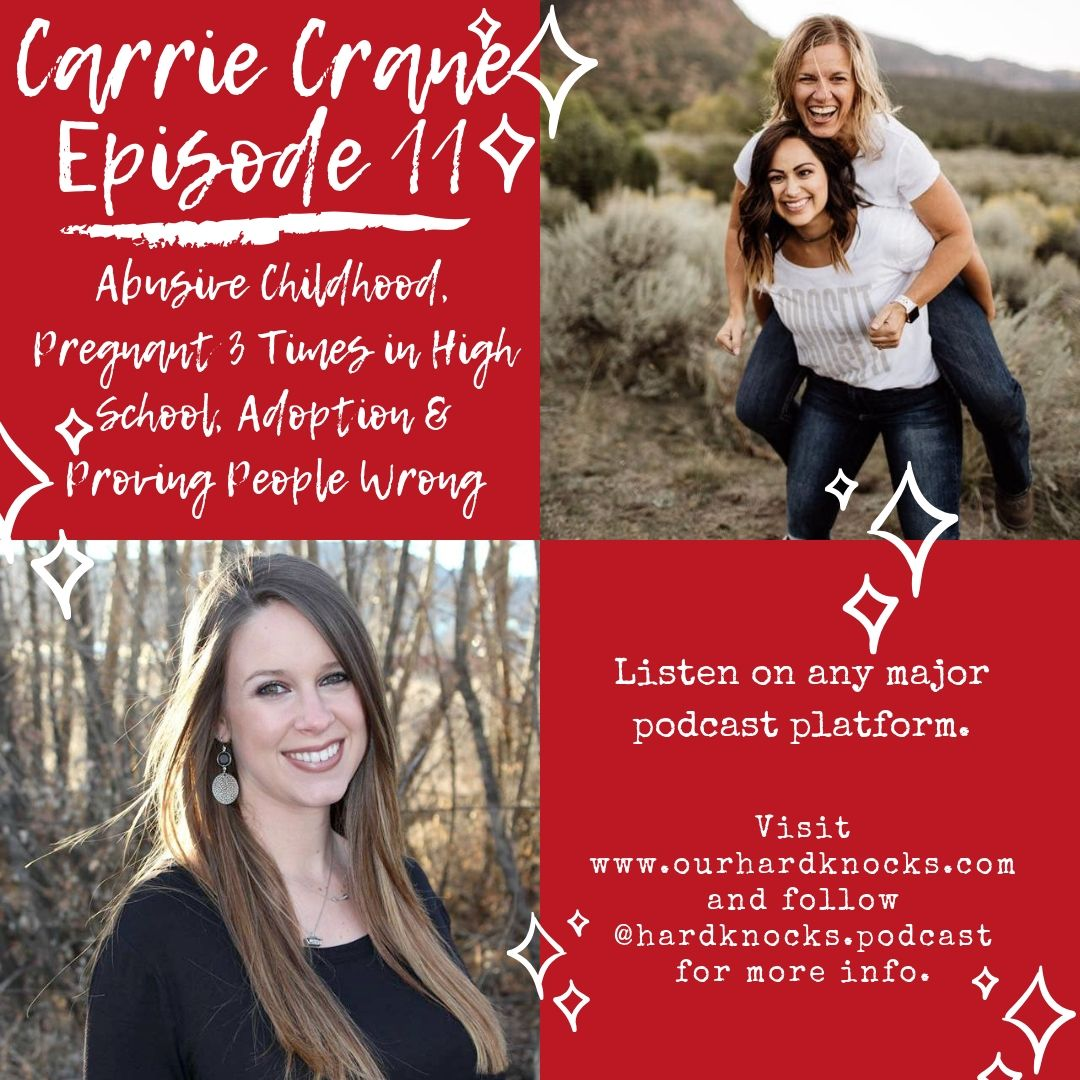 Episode 11: Carrie Crane - Abusive Childhood, Pregnant 3 Times in High School, Adoption, Divorce and Making Something of Yourself