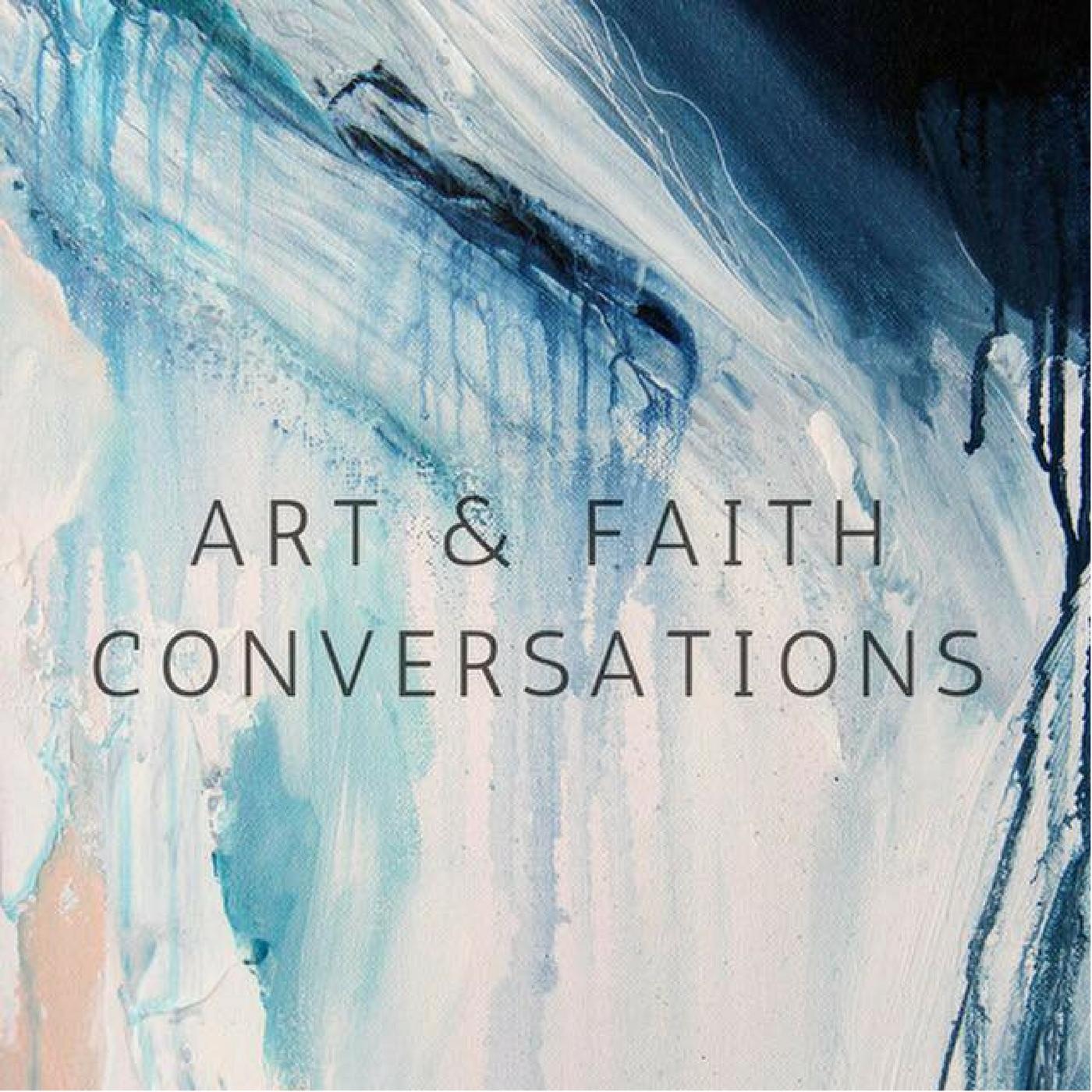 Art & Faith Conversations show art