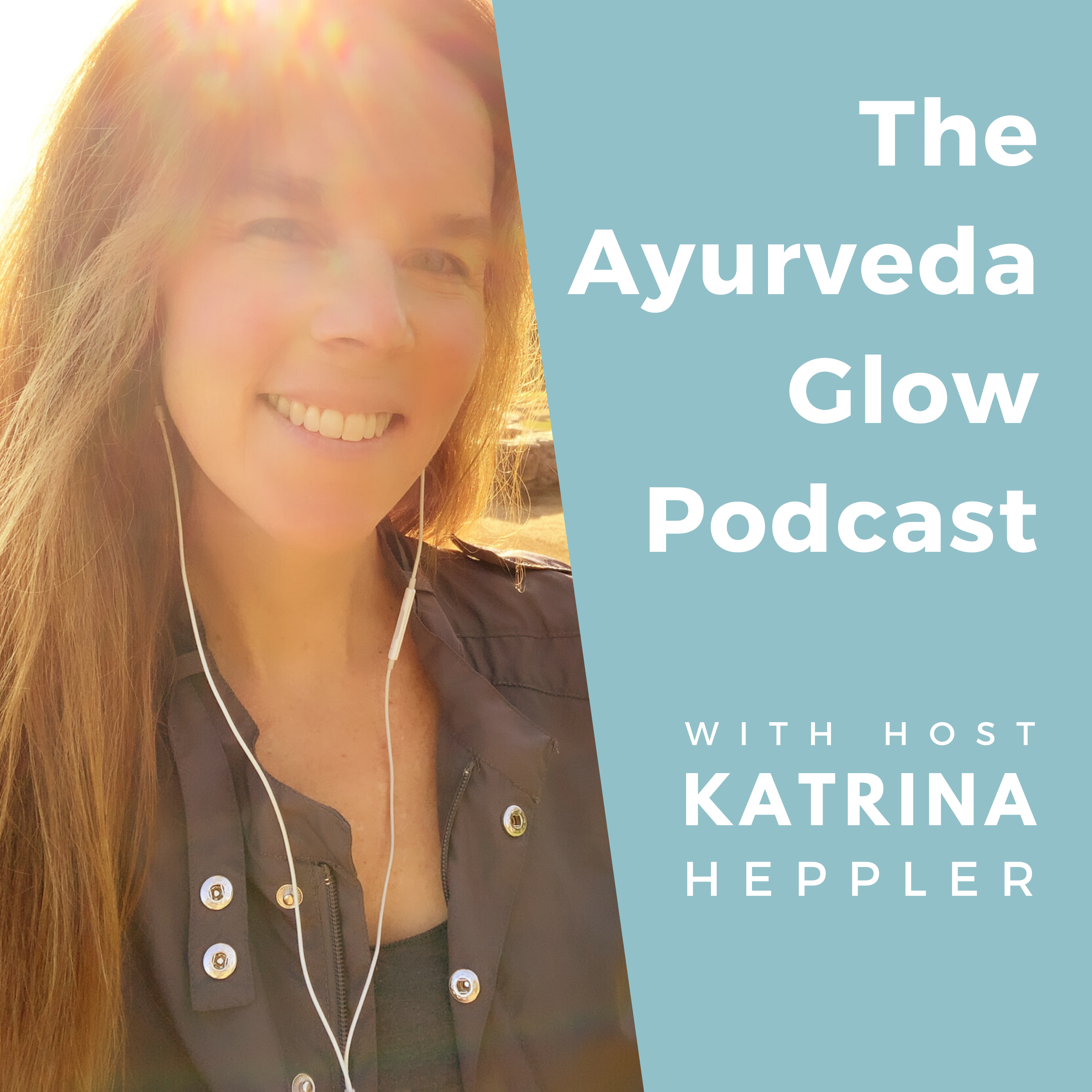 Artwork for 001: Welcome to The Ayurveda Glow Podcast with Katrina