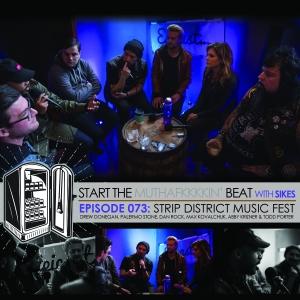Start The Beat 073: STRIP DISTRICT MUSIC FEST