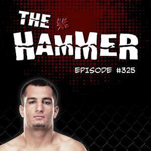 The Hammer MMA Radio - Episode 325