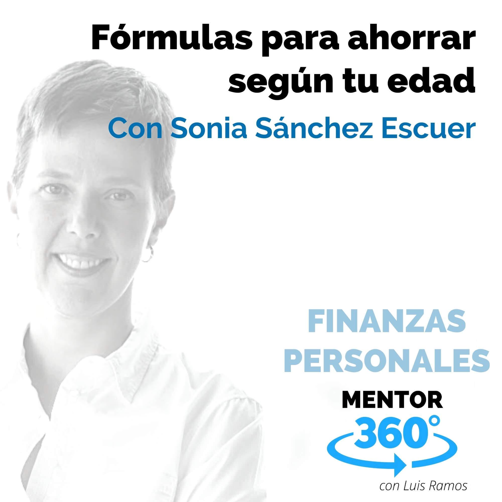 Fórmulas para Ahorrar Según Tu Edad, con Sonia Sánchez Escuer - MENTOR360