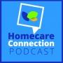 Artwork for Homecare Connection Podcast, Episode 2, June '19