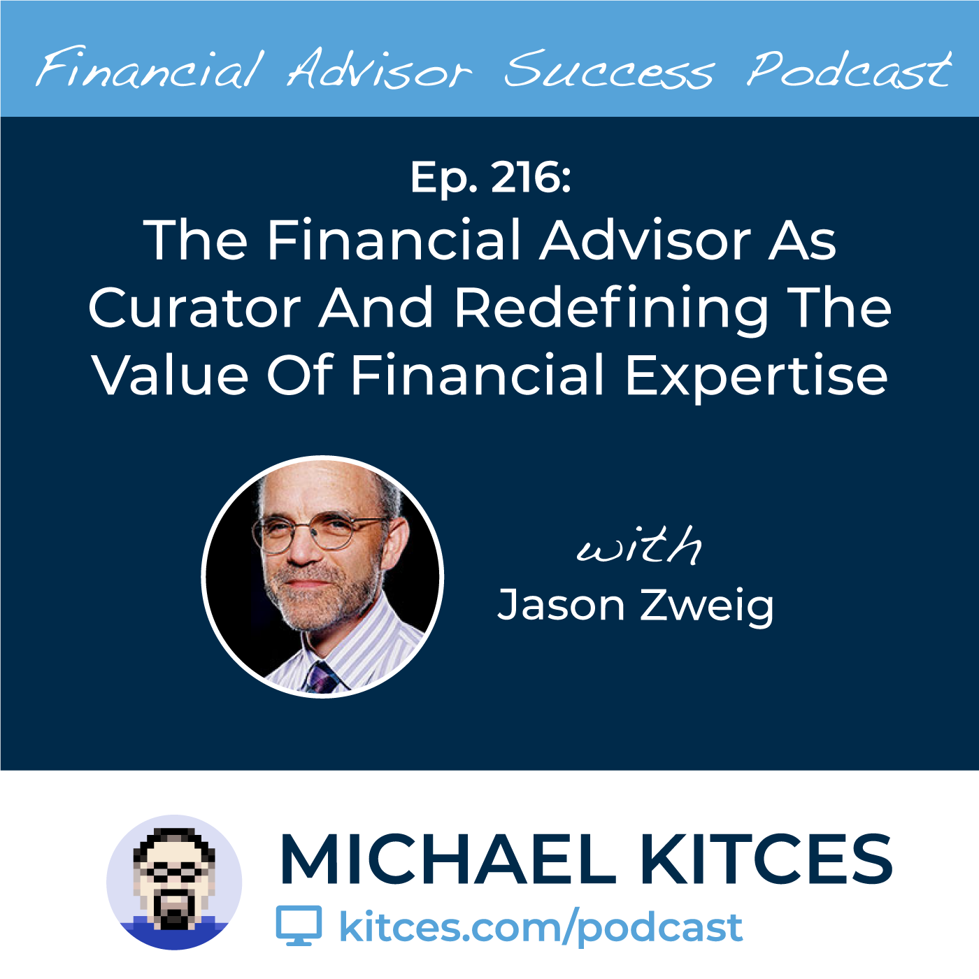 Ep 216: The Financial Advisor As Curator And Redefining The Value Of Financial Expertise with Jason Zweig