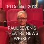Artwork for Paul Seven's Theatre News 10 October 2018