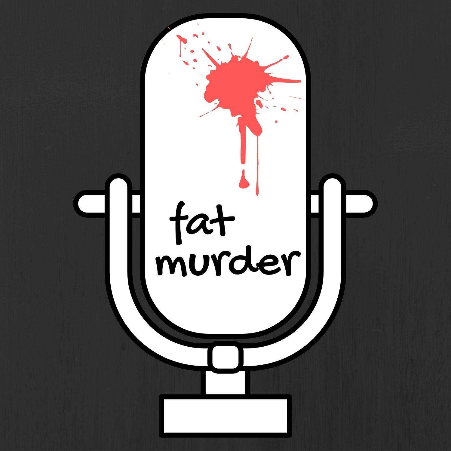 Fat Murder Podcast