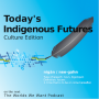Artwork for Today's Indigenous Futures - Culture Edition
