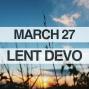 Artwork for Lenten Devotional for March 27, 2018