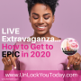 Artwork for LIVE Extravaganza...How to get to EPIC in 2020! #95