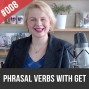 Artwork for #008 The most common English Phrasal Verbs – GET