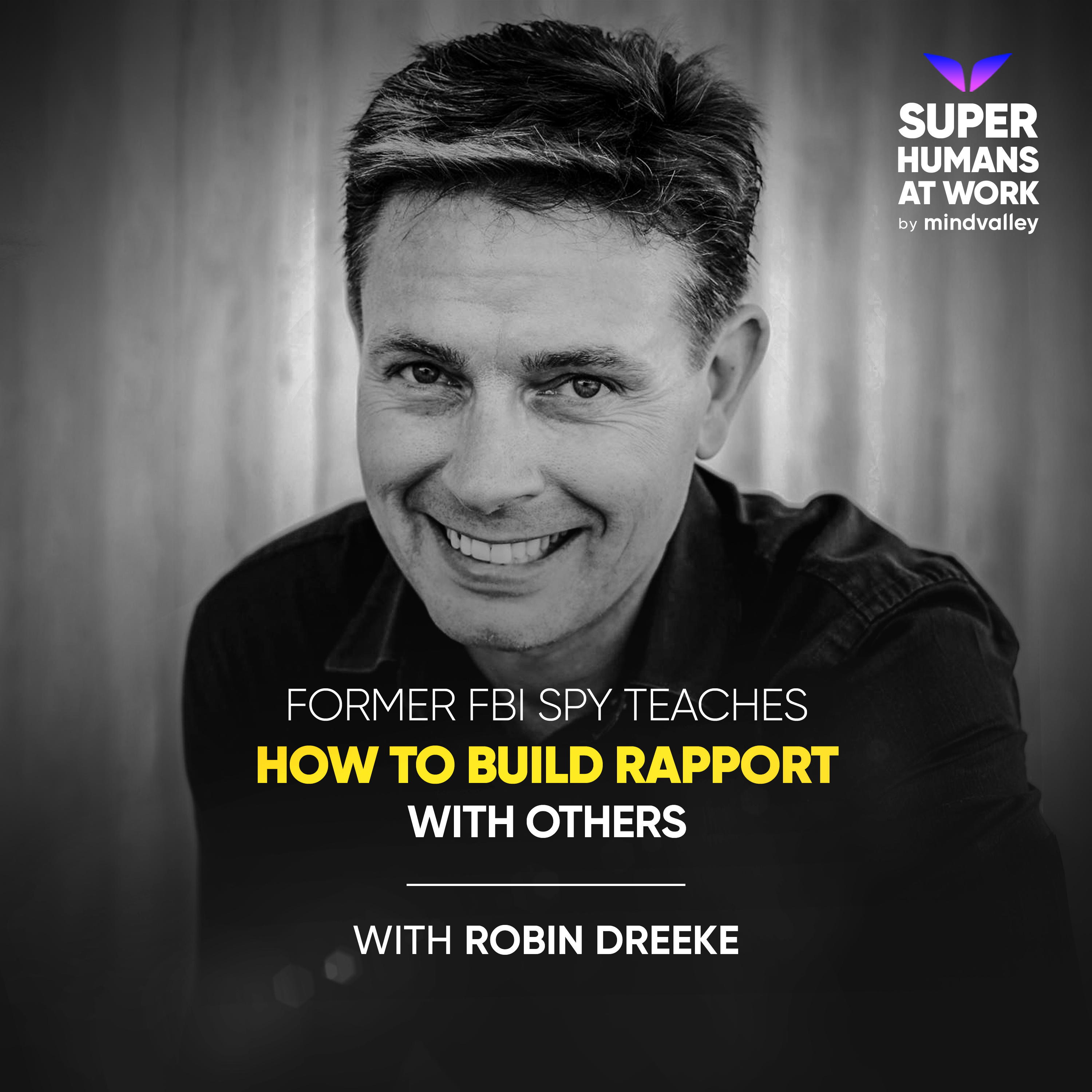 Former FBI Spy Teaches How To Build Rapport With Others - Robin Dreeke