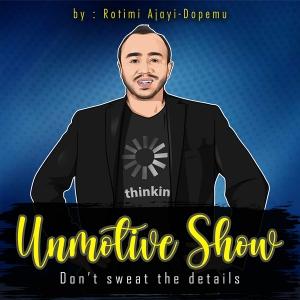 Unmotive Show