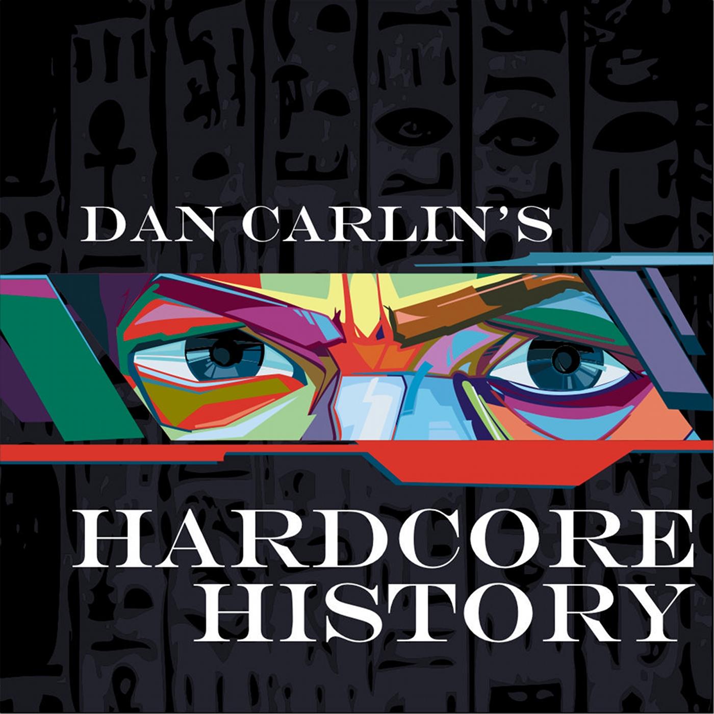 Dan Carlin's Hardcore History show art