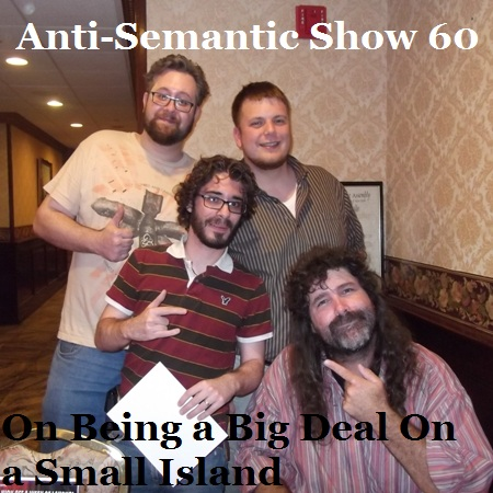Episode 60 - On Being a Big Deal On a Small Island