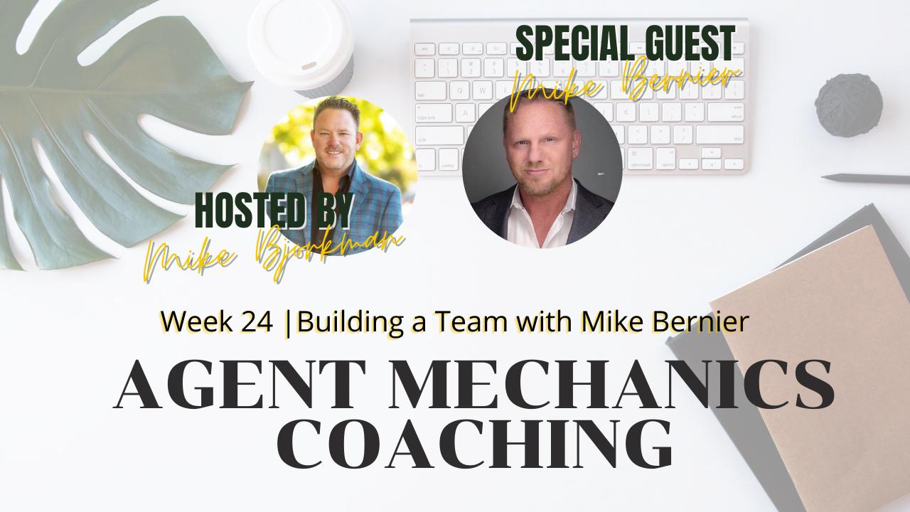 Artwork for Week 24 | Agent Mechanics | Building a Team with Mike Bernier
